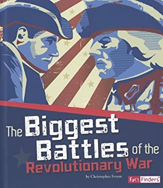 The Biggest Battles of the Revolutionary War 9781429684293