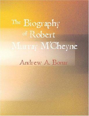 The Biography of Robert Murray M'Cheyne 9781426485992