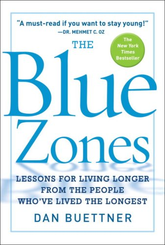 The Blue Zones: Lessons for Living Longer from the People Who've Lived the Longest 9781426204005