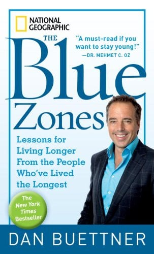 The Blue Zones: Lessons for Living Longer from the People Who've Lived the Longest 9781426207556