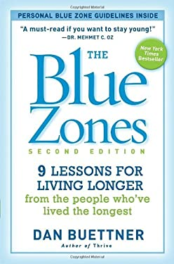 The Blue Zones, Second Edition: 9 Power Lessons for Living Longer from the People Who've Lived the Longest 9781426209482