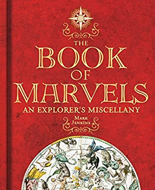 The Book of Marvels: An Explorer's Miscellany 9781426204098