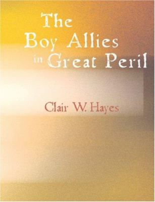 The Boy Allies in Great Peril 9781426464553