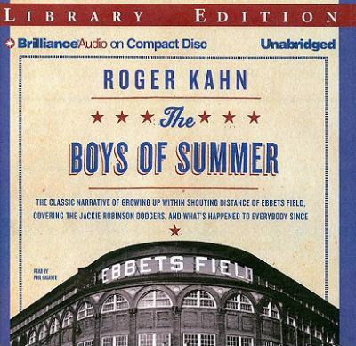 The Boys of Summer: The Classic Narrative of Growing Up Within Shouting Distance of Ebbets Field, Covering the Jackie Robinson Dodgers, an 9781423377696