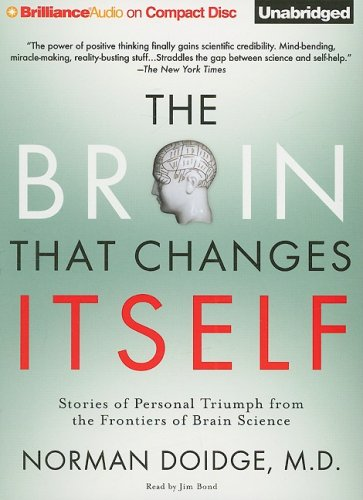 The Brain That Changes Itself: Stories of Personal Triumph from the Frontiers of Brain Science 9781423367994