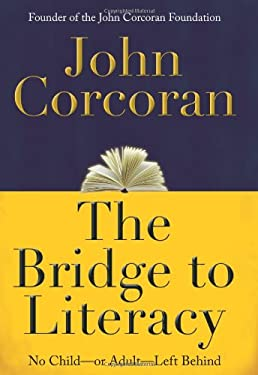 The Bridge to Literacy: No Child--Or Adult--Left Behind 9781427798299