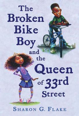 The Broken Bike Boy and the Queen of 33rd Street 9781423100355