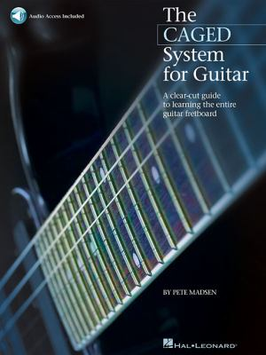 The Caged System for Guitar: A Clear-Cut Guide to Learning the Entire Guitar Fretboard 9781423461739