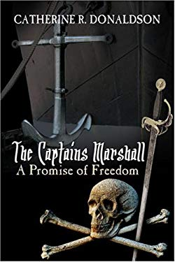 The Captains Marshall: A Promise of Freedom 9781424148103