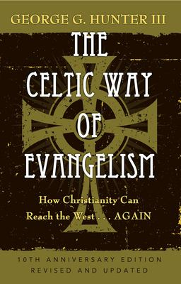 The Celtic Way of Evangelism: How Christianity Can Reach the West... Again 9781426711374