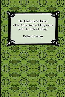The Children's Homer (the Adventures of Odysseus and the Tale of Troy) 9781420938807