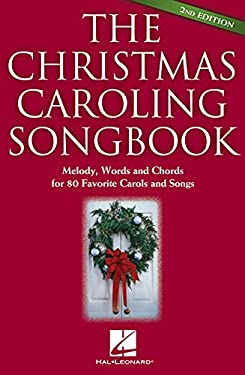The Christmas Caroling Songbook 9781423414193