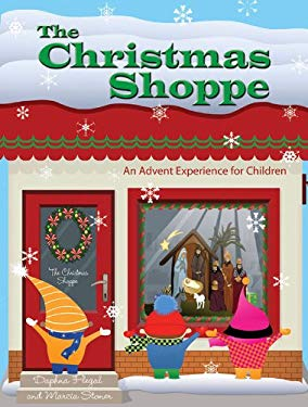 The Christmas Shoppe: An Advent Experience for Children [With CDROM] 9781426742958
