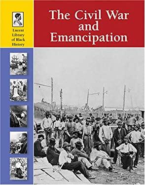 The Civil War and Emancipation 9781420500080