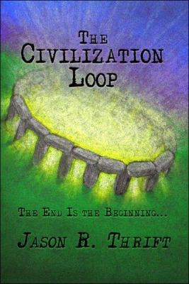 The Civilization Loop: The End Is the Beginning.