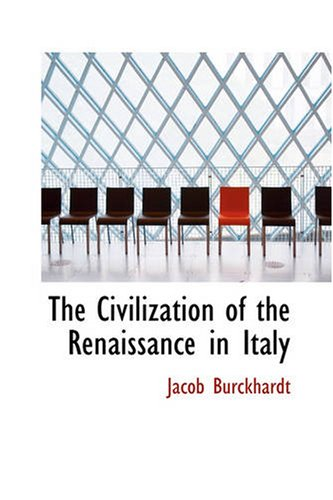 The Civilization of the Renaissance in Italy 9781426400933