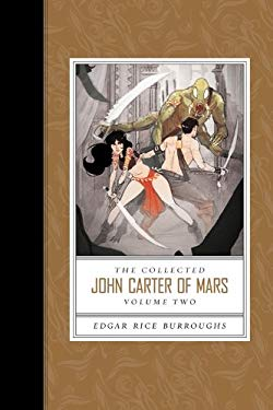 The Collected John Carter of Mars, Volume Two: Thuvia, Maid of Mars/The Chessmen of Mars/The Master Mind of Mars/A Fighting Man of Mars 9781423163831