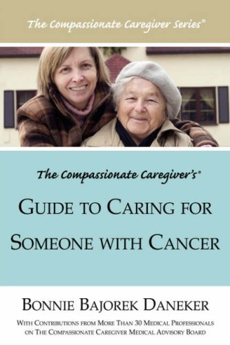 The Compassionate Caregiver's Guide to Caring for Someone with Cancer 9781425989743