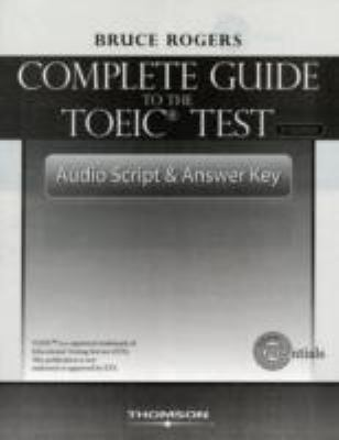 The Complete Guide to the Toeic Test: Audio Script and Answer Key 9781424003099