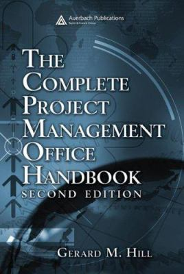 The Complete Project Management Office Handbook 9781420046809