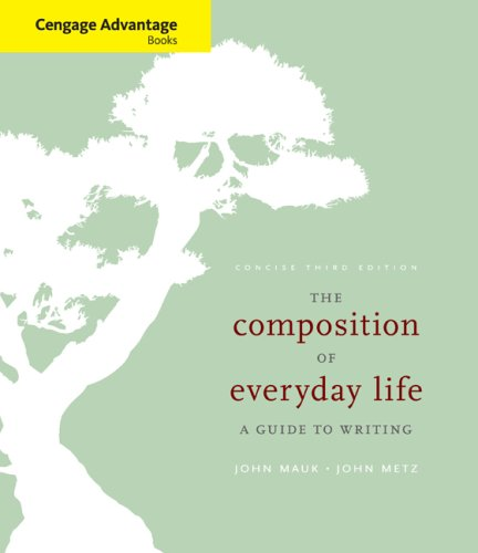 The Composition of Everyday Life: A Guide to Writing 9781428289802