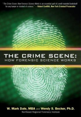 The Crime Scene: How Forensic Science Works 9781427796325