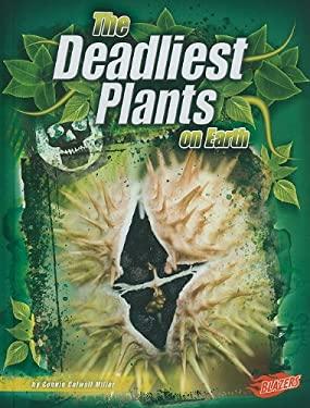 The Deadliest Plants on Earth 9781429639330