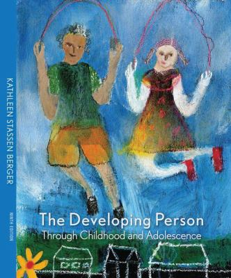 The Developing Person Through Childhood and Adolescence - 9th Edition