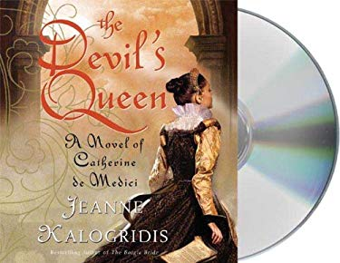 The Devil's Queen: A Novel of Catherine de Medici 9781427207128