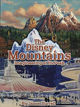 The Disney Mountains: Imagineering at Its Peak 9781423101550