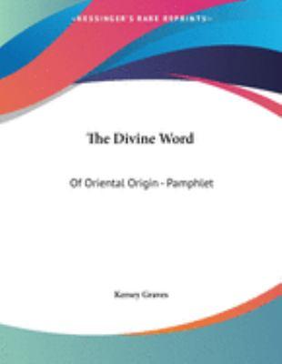 The Divine Word: Of Oriental Origin - Pamphlet