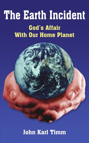 The Earth Incident: God's Affair with Our Home Planet 9781420878738