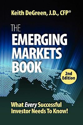 The Emerging Markets Book; What Every Successful Investor Needs to Know 9781421890678