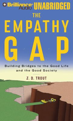 The Empathy Gap: Building Bridges to the Good Life and the Good Society 9781423376781