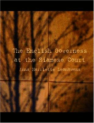 The English Governess at the Siamese Court 9781426432583