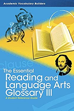 The Essential Reading and Language Arts Glossary III: A Student Reference Guide 9781429627252