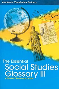 The Essential Social Studies Glossary III: A Student Reference Guide 9781429627306