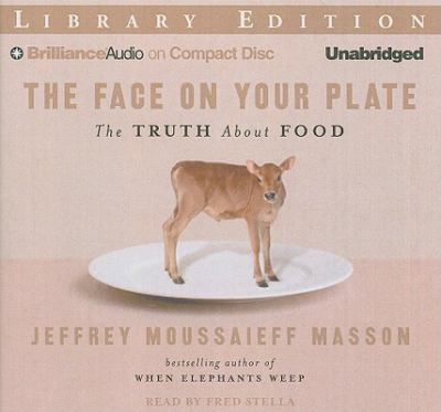 The Face on Your Plate: The Truth about Food 9781423384212