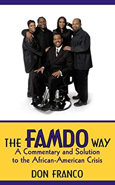 The Famdo Way: A Commentary and Solution to the African-American Crisis 9781425975340