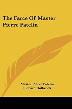The Farce of Master Pierre Patelin 9781428603929
