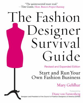 The Fashion Designer Survival Guide: Start and Run Your Own Fashion Business 9781427797100