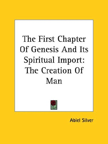 The First Chapter of Genesis and Its Spiritual Import: The Creation of Man