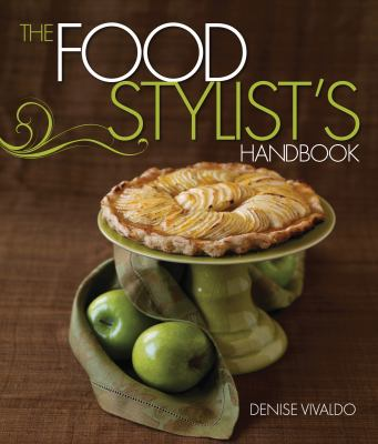 The Food Stylist's Handbook 9781423606031