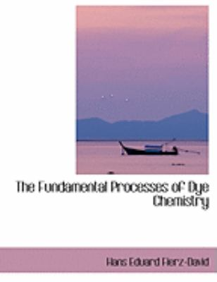 The Fundamental Processes of Dye Chemistry 9781426484049