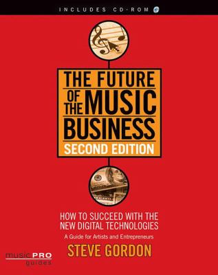 The Future of the Music Business: Music Pro Guides 9781423454458