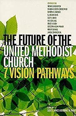 The Future of the United Methodist Church: Seven Vision Pathways 9781426702525