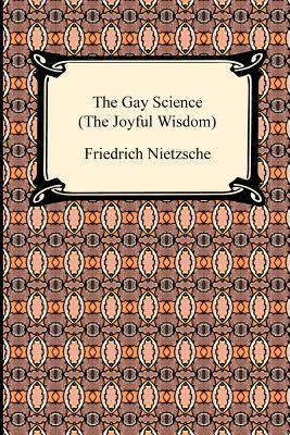 The Gay Science (the Joyful Wisdom) 9781420934212