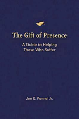 The Gift of Presence: A Guide to Helping Those Who Suffer 9781426702143