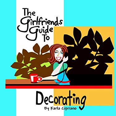 The Girlfriends Guide to Decorating 9781420845556