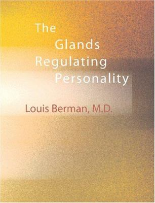The Glands Regulating Personality 9781426440946